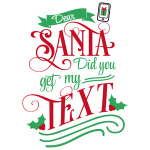 dear santa get my text