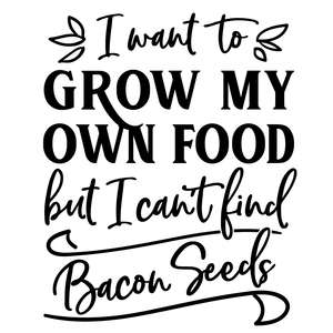i want to grow my own food