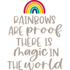 rainbows are proof there is magic