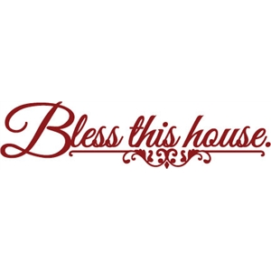 phrase: bless this house