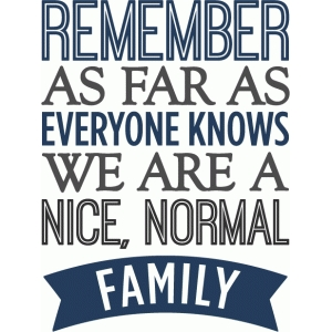 nice normal family - layered phrase