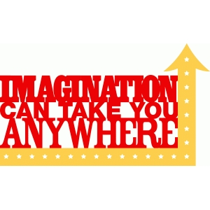 'imagination can take you anywhere' phrase