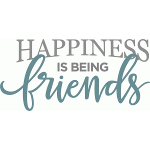 happiness is friends phrase