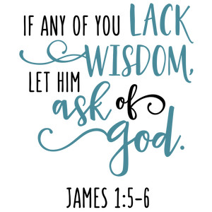 if any of you lack wisdom scripture
