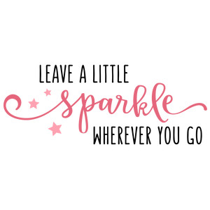 leave a little sparkle phrase