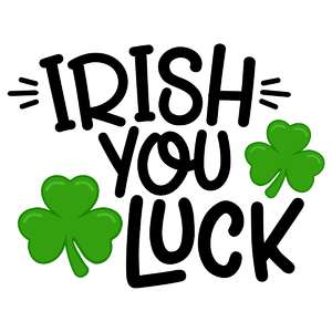 irish you luck