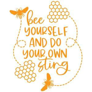 bee yourself and do your own sting