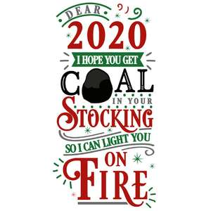 2020 hope you get coal