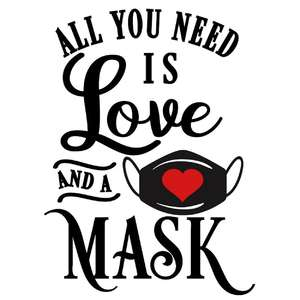 all you need love and mask
