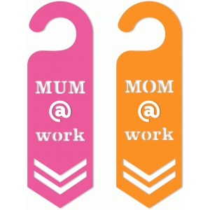 'mom/mum @ work' door hangers