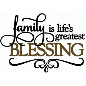 family life's greatest blessing - vinyl phrase