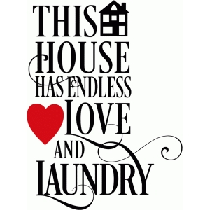 this house has endless love and laundry sign