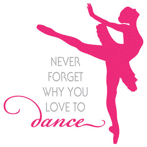 dance quote - never forget