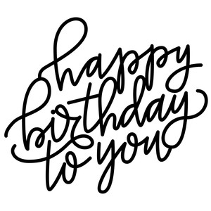 happy birthday to you hand lettered phrase