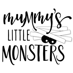 mummy's little monsters phrase