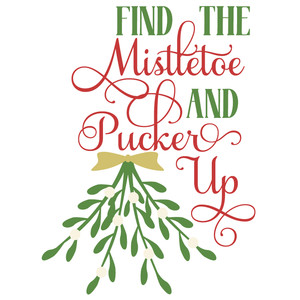 find the mistletoe & pucker up
