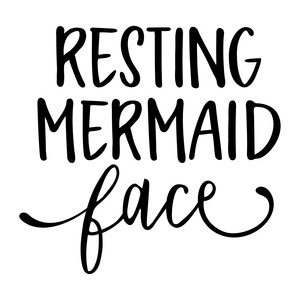 resting mermaid face phrase