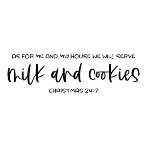 as for me and my house we will serve milk and cookies