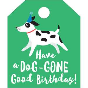 have a dog-gone good birthday tag
