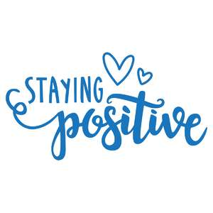 staying positive phrase