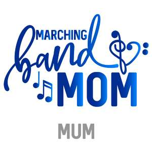 marching band mom-mum