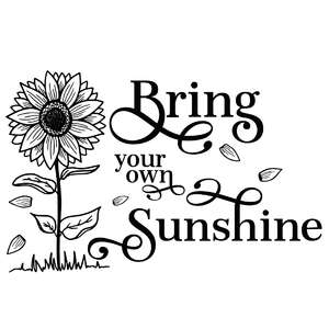 bring your own sunshine sunflower quote