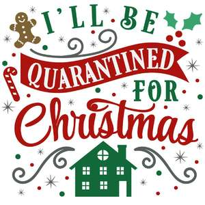 i'll be quarantined for christmas