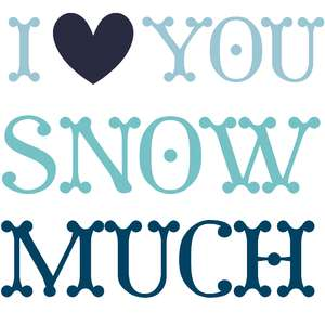 i heart you snow much