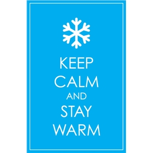 keep calm and stay warm