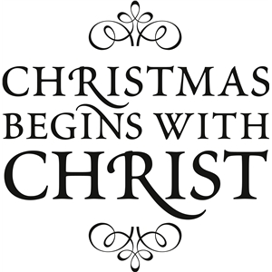 'christmas begins with christ' vinyl phrase