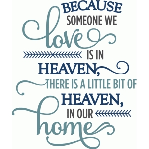 because someone we love is in heaven - phrase