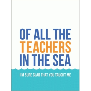 of all the teachers in the sea quote card
