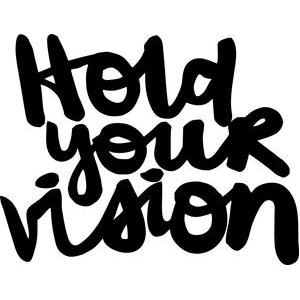 hold your vision