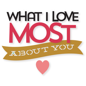 what i love most about you