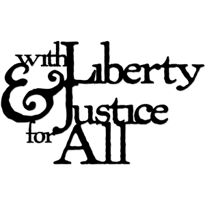 with liberty & justice for all