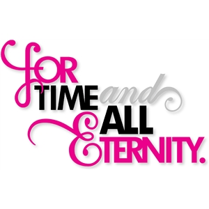 for time and all eternity