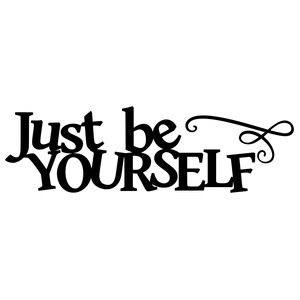 just be yourself title