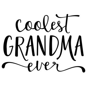 coolest grandma ever phrase