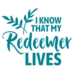 i know my redeemer lives