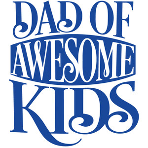 dad of awesome kids