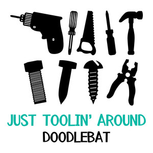 just toolin' around doodlebat