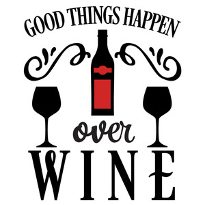 good things over wine