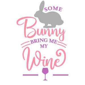 some bunny bring me wine