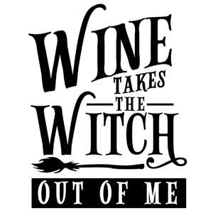 wine takes the witch out of me