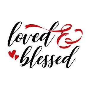loved & blessed