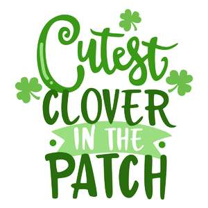 cutest clover in the patch phrase