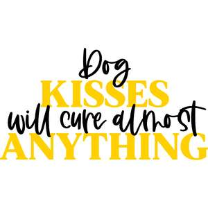 dog kisses will cure almost anything