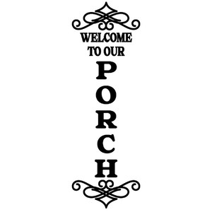 welcome to our porch vertical