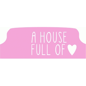 a house full of love tab