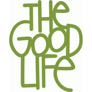good life - handwritten phrase